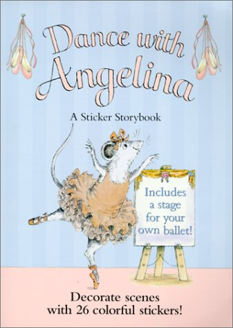 Dance with Angelina: A Sticker Storybook with Sticker (Angelina Ballerina): American Girl