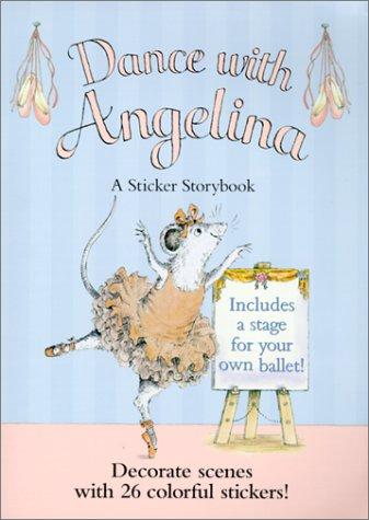 9781584852230: Dance With Angelina: A Sticker Storybook (Angelina Ballerina)