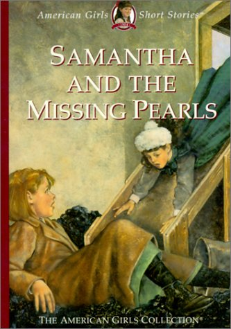 Samantha and the Missing Pearls (American Girls Short Stories) (1584852755) by Valerie Tripp