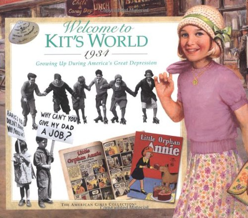 9781584853596: Welcome to Kit's World, 1934 : Growing Up During America's Great Depression (The American Girls Collection)
