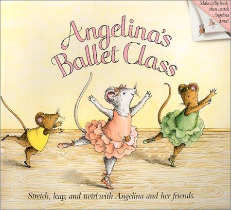 9781584853633: Angelina's Ballet Class (Angelina Ballerina)