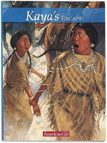 Kaya's Escape!: A Survival Story (American Girls: Janet Beeler Shaw;