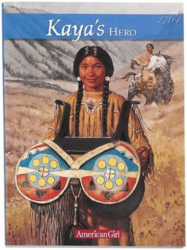 9781584854289: Kaya's Hero: A Story of Giving (American Girl)