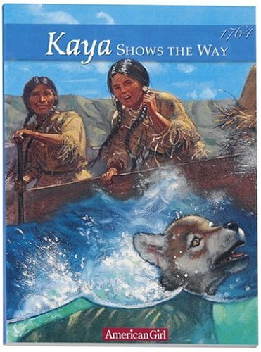 Kaya Shows the Way: A Sister Story (American Girls Collection