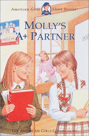 9781584854838: Molly's A+ Partner (American Girls Short Stories)