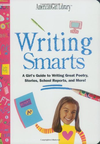 9781584855057: Writing Smarts: A Girl's Guide to Journaling, Poetry, Storytelling, and School Papers