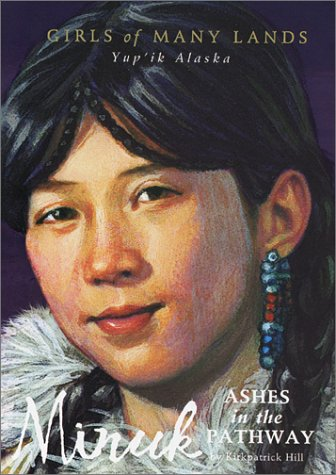 Minuk: Ashes in the Pathway (Girls of Many Lands - Yup Ik, Alaska)