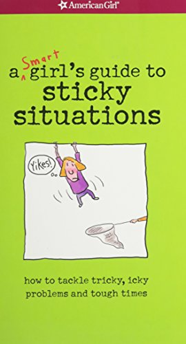 Yikes! A Smart Girl's Guide To Surviving Tricky, Sticky, Icky Situations: American Girl ...