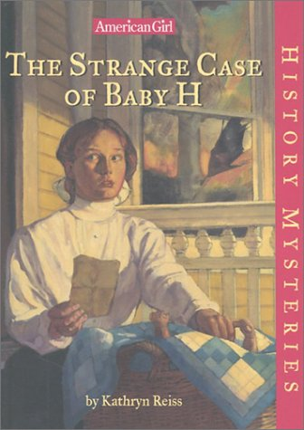 9781584855347: The Strange Case of Baby H (American Girl History Mysteries)