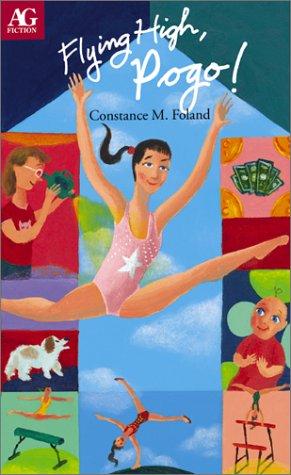 9781584855354: Flying High, Pogo! (Ag Fiction (American Girl))