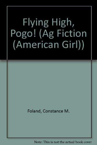 9781584856245: Flying High, Pogo! (Ag Fiction (American Girl))