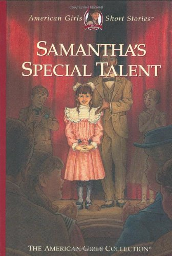 9781584856931: Samantha's Special Talent (American Girl)