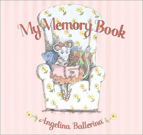 My Memory Book (Angelina Ballerina) (1584857153) by Katharine Holabird