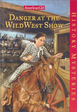 9781584857174: Danger at the Wild West Show (American Girl History Mysteries)