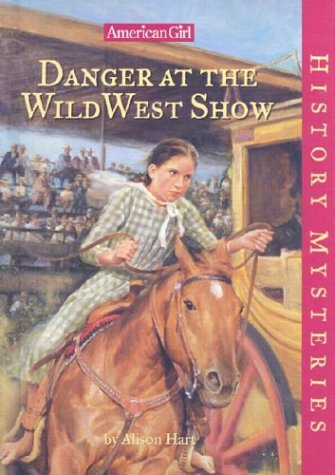 9781584857181: Danger at the Wild West Show (American Girl History Mysteries)