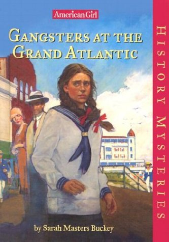 9781584857204: Gangsters at the Grand Atlantic (American Girl History Mysteries)