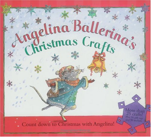 9781584857525: Angelina Ballerina's Christmas Crafts (Angelina Ballerina (8x8))