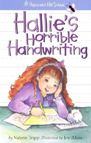 Hallie's Horrible Handwriting (Hopscotch Hill School): Tripp, Valerie