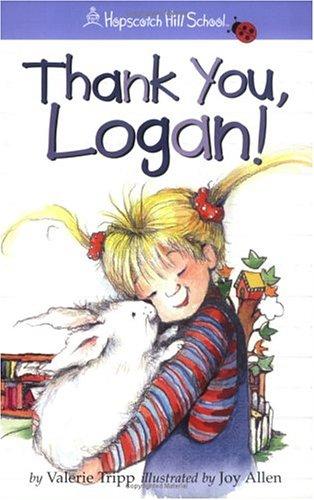 Thank You, Logan! (Hopscotch Hill School): Valerie Tripp
