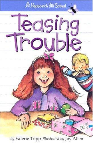 Teasing Trouble (Hopscotch Hill School): Valerie Tripp