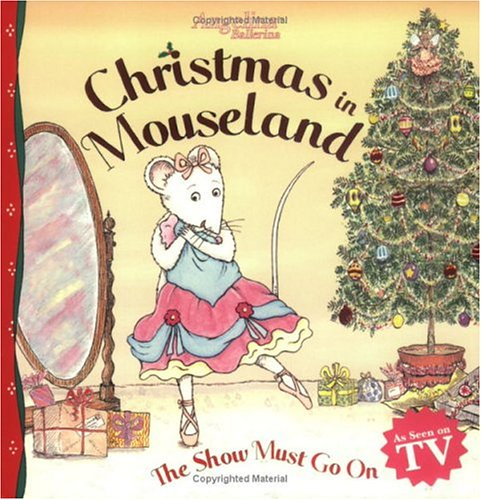 Christmas in Mouseland: The Show Must Go on (Angelina Ballerina): Mellie Buse