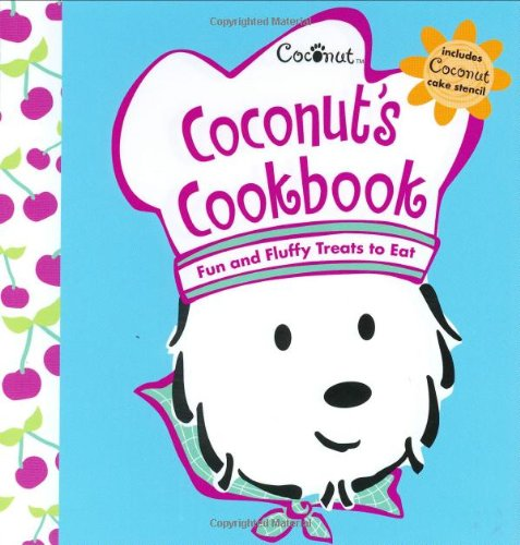 9781584858928: Coconut's Cookbook: Fun and Fluffy Treats to Eat [With Coconut Cake Stencil] (American Girl)