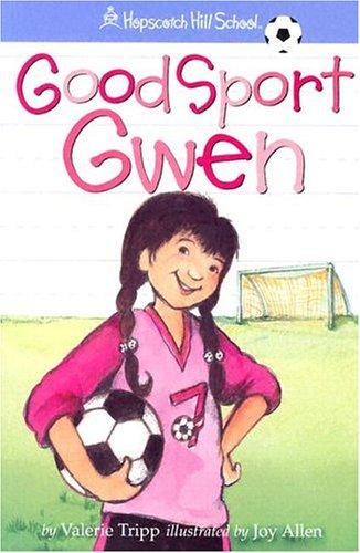 Good Sport Gwen (Hopscotch Hill School): Valerie Tripp