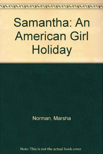 9781584859680: Samantha: An American Girl Holiday