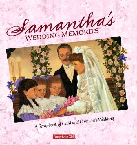 Samantha's Wedding Memories: A Scrapbook of Gard and Cornelia's Wedding (American Girl (...