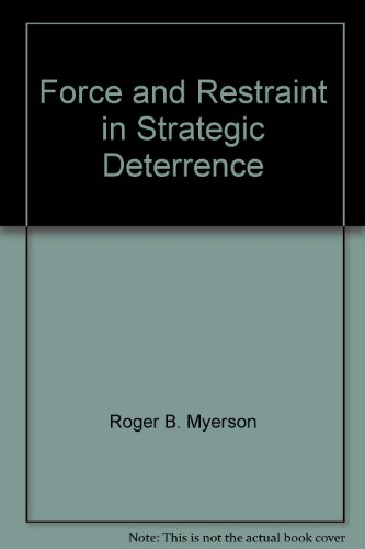 9781584873259: Force and Restraint in Strategic Deterrence: A Game-Theorist's Perspective (Advancing Strategic Thought)