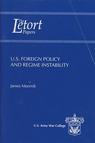 U.S. Foreign Policy and Regime Instability: Meernik, James