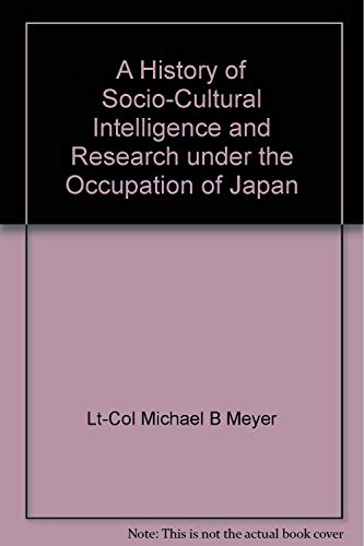 A History of Socio-Cultural Intelligence and Research under the Occupation of Japan: Michael B. ...