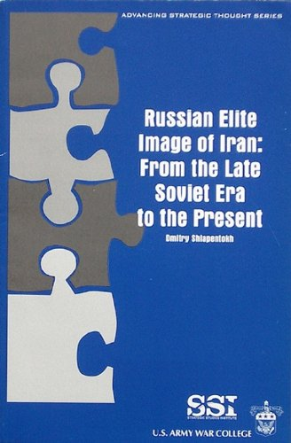 9781584873983: Russian Elite Image of Iran: From the Late Soviet Era to the Present