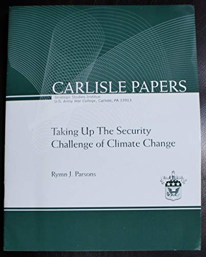 Taking Up the Security Challenge of Climate Change: Parsons, Rymn J.