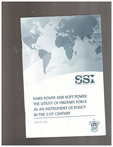 9781584874867: Hard Power and Soft Power: The Utility of Military Force As an Instrument of Policy in the 21st Century