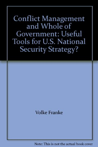 "Conflict Management and ""Whole of Government"": Useful Tools for U.S. National Security ..."