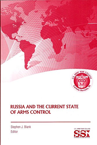 Russia and the Current State of Arms Control: Blank, Stephen J. (Editor)