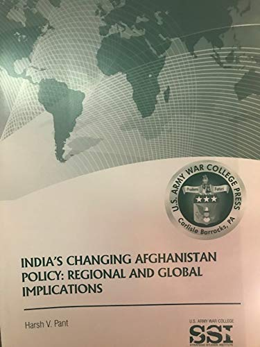9781584875604: India's Changing Afghanistan Policy: Regional and Global Implications