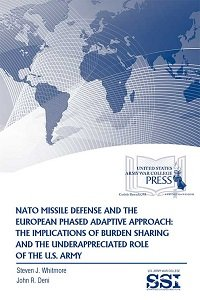 NATO Missile Defense and the European Phased Adaptive Approach: The Implications of Burden Sharing ...