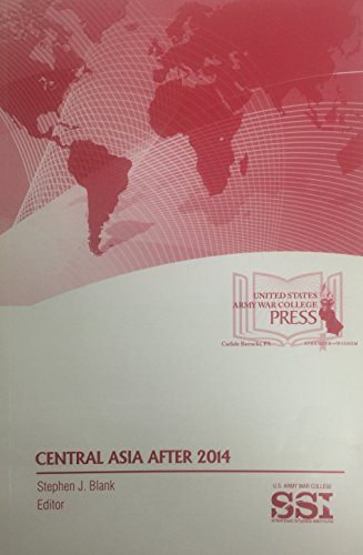 Central Asia After 2014: Blank, Stephen J. (Editor)