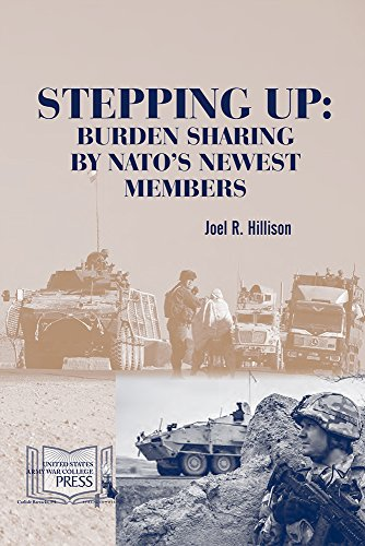 Stepping Up: Burden Sharing by NATO's Newest Members: Hillison, Dr. Joel R.