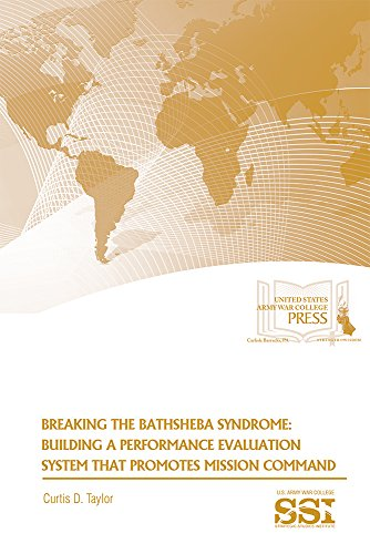 9781584877080: Breaking the Bathsheba Syndrome: Building a Performance Evaluation System That Promotes Mission Command