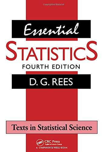 9781584880073: Essential Statistics (Fourth Edition) (Texts in Statistical Science)