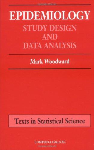 Epidemiology: Study Design and Data Analysis: M. Woodward, Mark Woodward