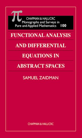Functional Analysis and Differential Equations in Abstract Spaces [May 20, 1999] Zaidman, S D