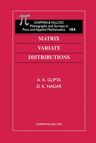 Matrix Variate Distributions: A K Gupta