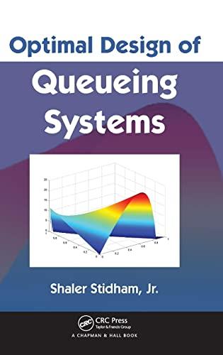 Optimal Design of Queueing Systems: Stidham Jr, Shaler