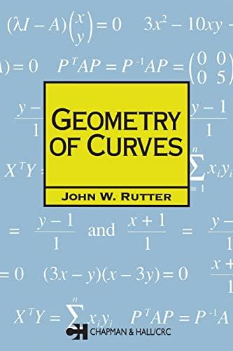 Geometry of Curves (Chapman Hall/CRC Mathematics Series): J.W. Rutter