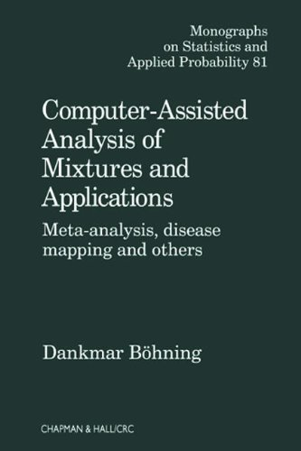 9781584881797: Computer Assisted Analysis of Mixtures and Applications: Meta Analysis, Disease Mapping, and Others (Chapman & Hall/CRC Monographs on Statistics & Applied Probability)