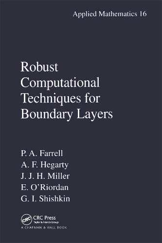 Robust Computational Techniques for Boundary Layers (Applied: Farrell, Paul, Hegarty,